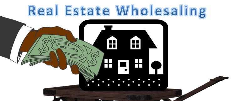 Just What is Real Estate Wholesaling?